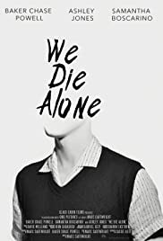 We Die Alone (2020) - Short On Runtime, Big On Talent.