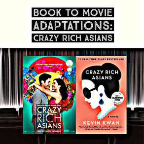 "40 - ""Frantically Reading"": Book-to-Film Adaptation of Kevin Kwan's CRAZY RICH ASIANS"