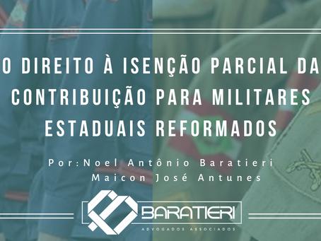 O direito à isenção parcial da contribuição para Militares Estaduais reformados