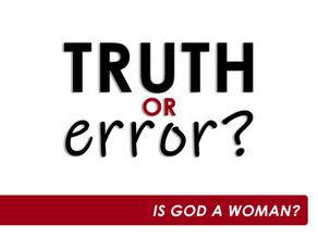 1: Is God a Woman?