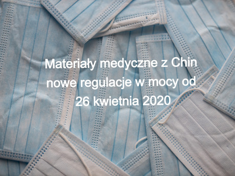 Zmiany w imporcie maseczek z Chin - nowe rozporządzenia i regulacje od 26 kwietnia