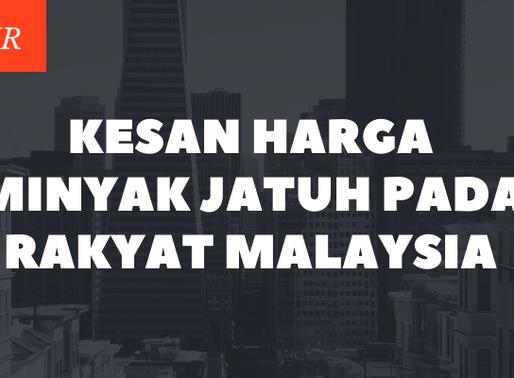 Kesan Harga Minyak Jatuh Teruk Pada Rakyat Malaysia