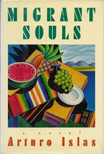 Migrant Souls by Arturo Islas (1990) : the book slut book reviews
