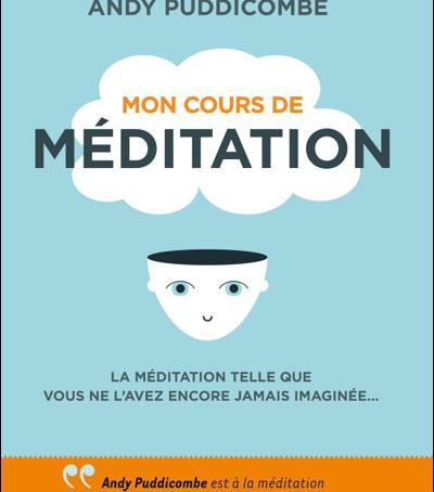 """""""Mon cours de méditation"""" de Andy Puddicombe"""