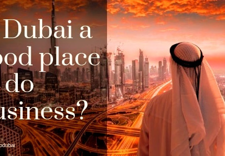 Is Dubai a good place to do business?