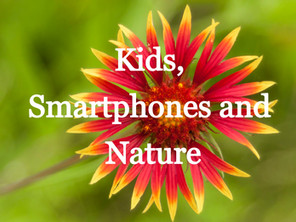 Kids, Smartphones and Nature