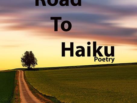 My Road To Haiku (New Book)                      Coming Soon