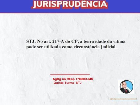 STJ: No art. 217-A do CP, a tenra idade da vítima pode ser utilizada como circunstância judicial.