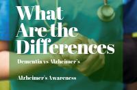 Dementia vs. Alzheimer's