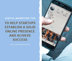 4 digital marketing tips to help startups establish a solid online presence and achieve success