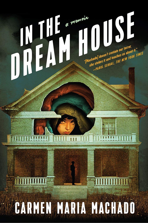 In the Dream House by Carmen Maria Machado : the book slut book reviews thebookslut