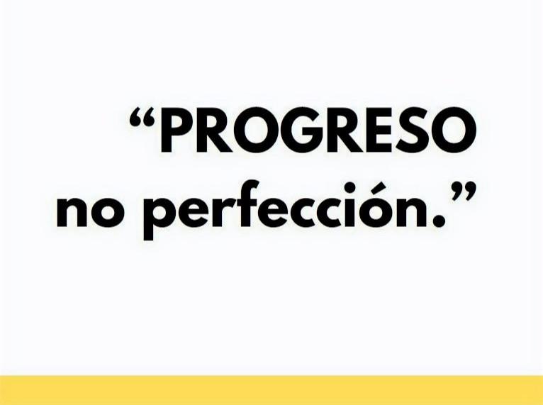 Progreso no perfección