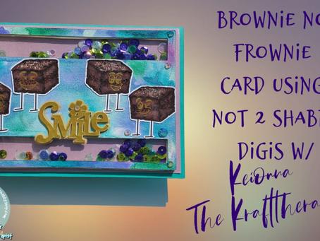 Brownie....No Frownie :-)