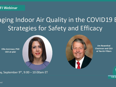 Managing Indoor Air Quality in the COVID19 Era-Strategies for Safety and Efficacy, September 9th