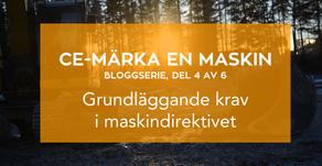 Bloggserie 4/6 CE-märka en maskin: Grundläggande krav i maskindirektivet