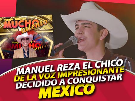 Manuel Reza ¡El chico de la voz IMPRESIONANTE! decidido a conquistar México