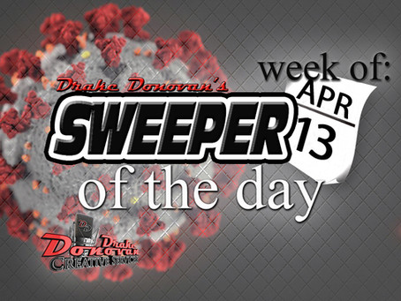 SWEEPER OF THE DAY COPY: WEEK OF 04/13/2020