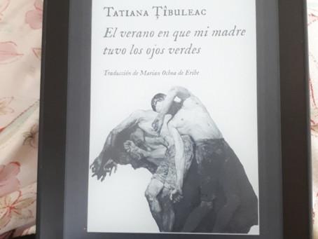 El verano en que mi madre tuvo los ojos verdes, de Tatiana Tîbuleac