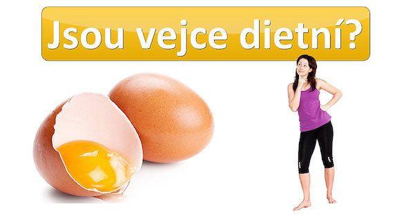 Jsou vejce dietní a zdravá