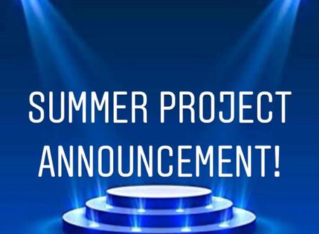 Summer Project Announcement!