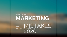 5 Most significant Marketing mistakes Small Business & Entrepreneurs make in 2020