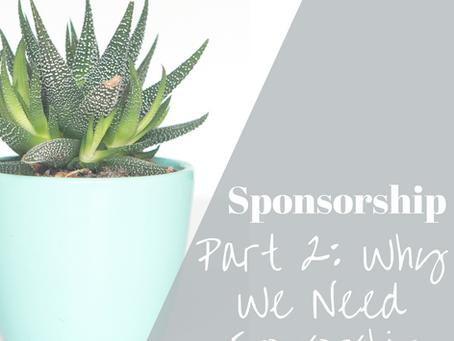 Why We Need Sponsorship?