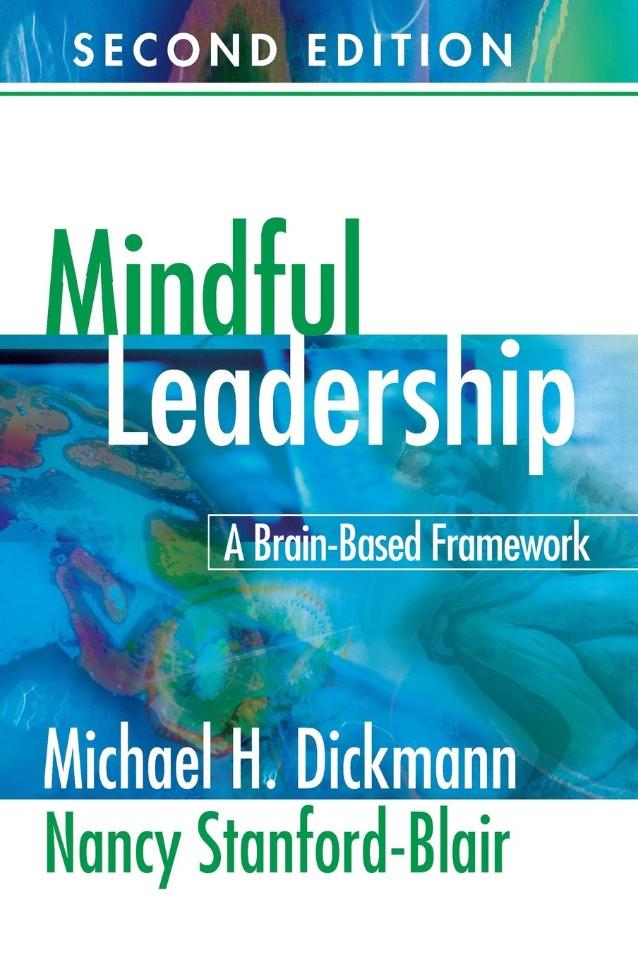 Mindful Leadership: A Brain-Based Framework by Michael Dickmann & Nancy Stanford-Blair
