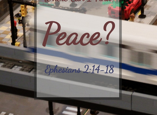 Where Can I Find Peace? Ephesians 2:14-18