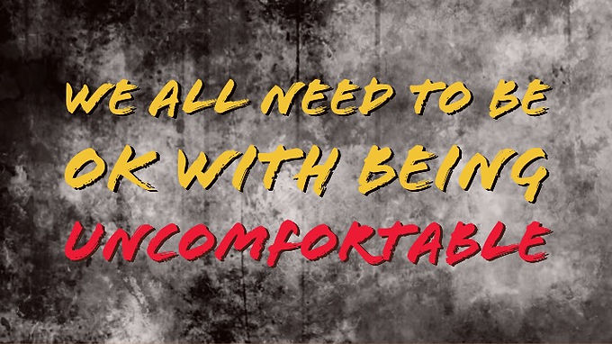 We all need to be ok with being uncomfortable