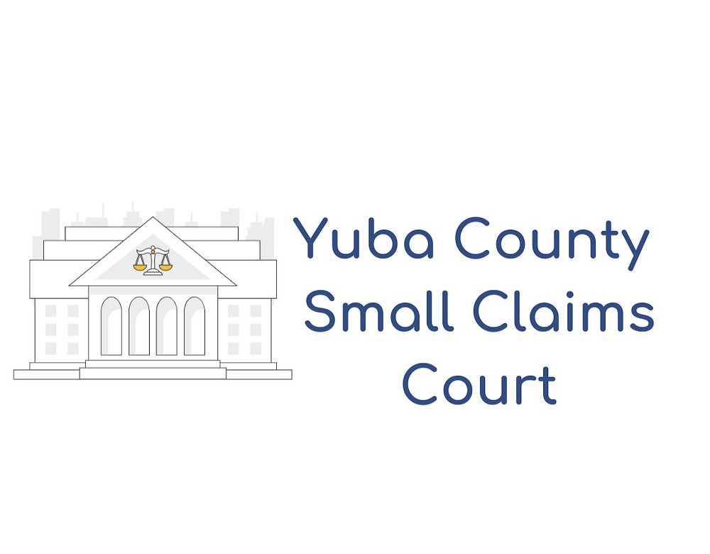 How to file a small claims lawsuit in Yuba County Small Claims Court