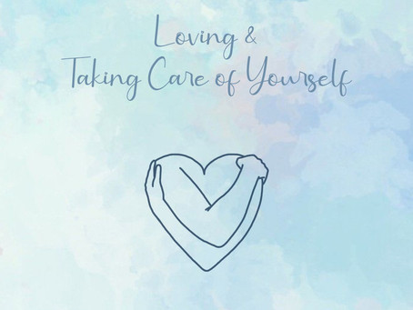 Loving and Taking Care of Yourself