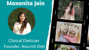 Interview With A Women Entrepreneur - Manonita Jain (Clinical Dietician)