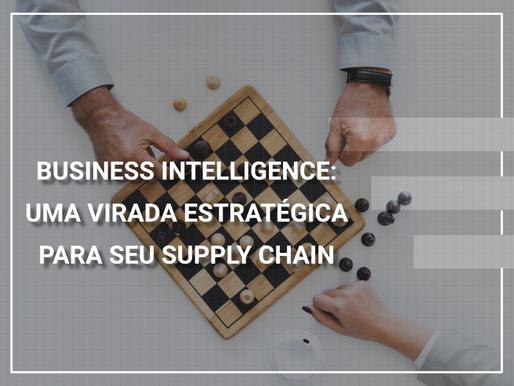 BI: uma virada estratégica para seu supply chain