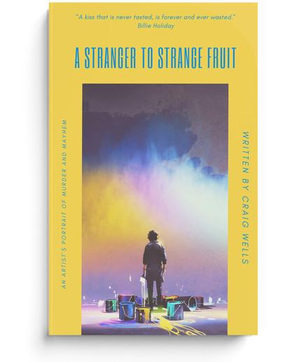 A Stranger To Strange Fruit