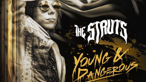 THE STRUTS 'YOUNG&DANGEROUS' REVIEW!