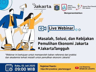 Webinar : Masalah, Solusi dan Kebijakan Pemulihan Ekonomi Jakarta #JakartaTangguh