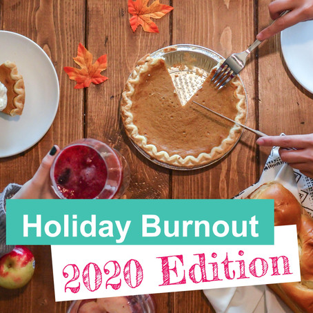Holiday Burnout - 2020 Edition