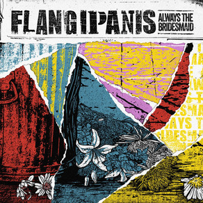 Review - Flangipanis - Always the Bridesmaid