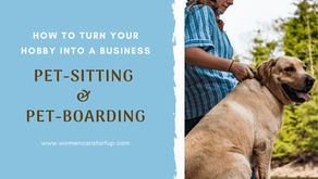 How To Turn Your Hobby Into A Business – Pet-Sitting And Pet-Boarding
