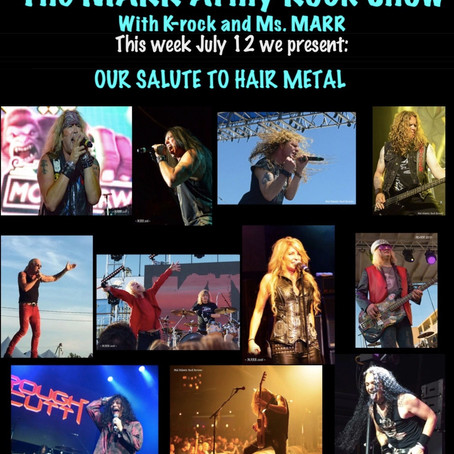 This week on The MARR Army Rock Show - Our Salute to Hair Metal.