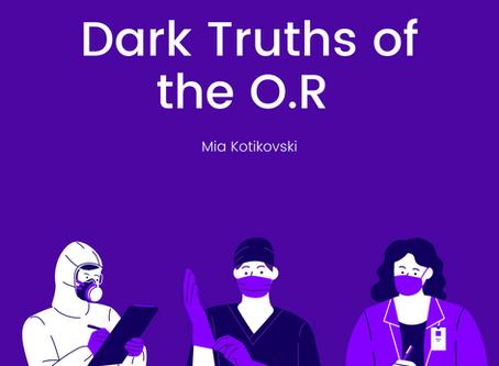 Dark Truths of the O.R – Mia Kotikovski