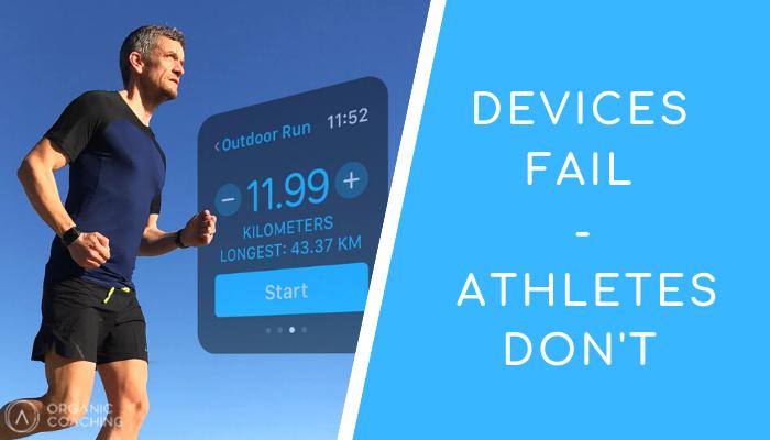 Devices Fail - Athletes Don't