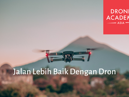 Jalan Lebih Baik Dengan Drons