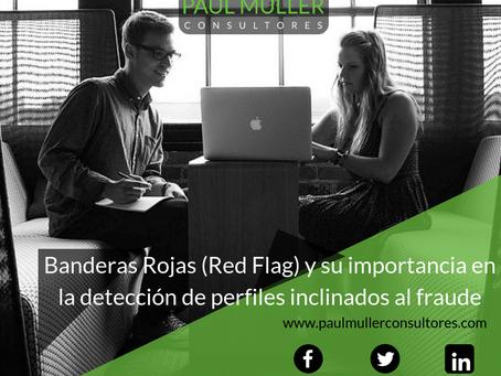 Banderas Rojas (Red Flag) y su importancia en la detección de perfiles inclinados al fraude