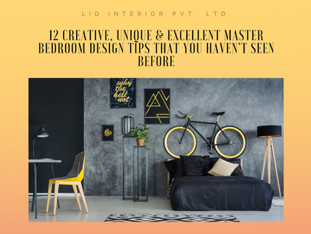 12 Creative, Unique & Excellent Master Bedroom Design Tips That You Haven't Seen Before