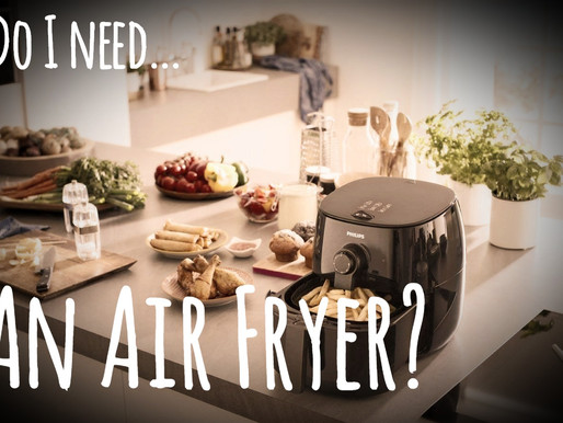 Do I Need An Air Fryer In My Life?