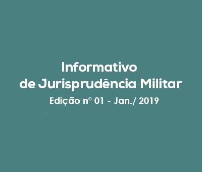 Informativo de Jurisprudência Militar - Edição n°01 - Jan./2019