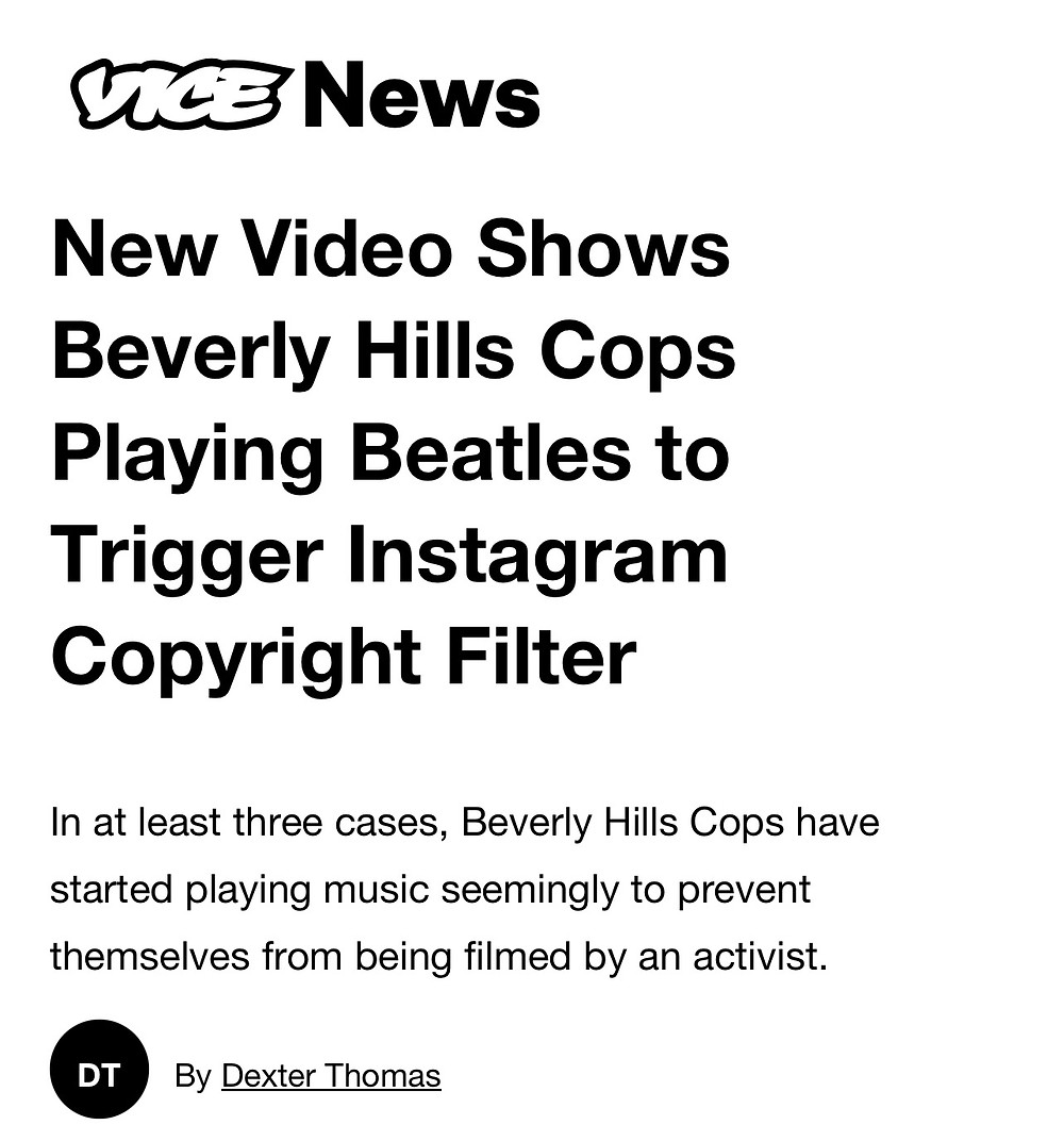 Vice News article indicating that Beverly Hills cops are playing Beatles to trigger Instagram copyright filters.