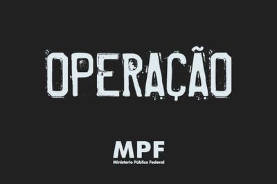 Acompanhada pelo MPF, PF deflagra segunda etapa da Operação Outline