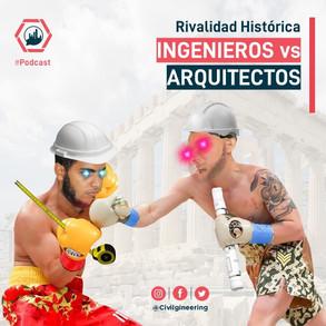 #51 | Rivalidad Histórica: Ingenieros vs. Arquitectos | 3x20
